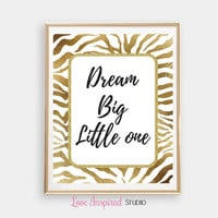 Dream Big Little One Print Gift Gold Foil Printable Home Decor Wall Print Girls Room Nursery Art Digital Download Photo Leopard Print