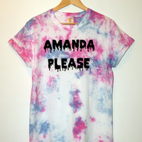 Tie-Dye 'Amanda Please' T-shirt