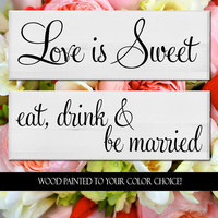 Wedding Sign Boards Eat, Drink and Be Married Love is Sweet Sign Romance (Set of 2)
