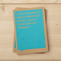 """I Feel Less Guilty About Napping When I Call It """"Pursuing My Dreams"""" Journal"""