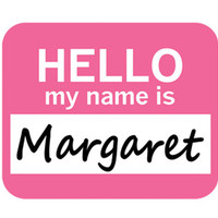 Margaret Hello My Name Is Mouse Pad