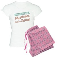 Mother Had Me Tested Women's Light Pajamas on CafePress.com