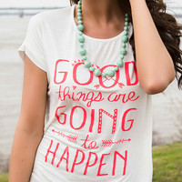 Good Things Are Going To Happen Off White Graphic Tee