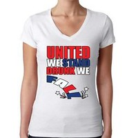 Women's V Tee Shirt United We Stand Drunk We Fall 4th of July Shirt Party
