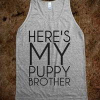 heres my puppy brother