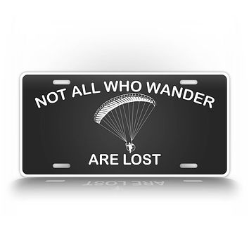 Not All Who Wander Are Lost Paramotor License Plate