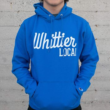 Whittier Local Champion Hooded Sweatshirt - More Colors