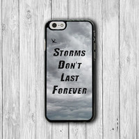 Storm Don't Last Forever  Quote iPhone 6 Cases iPhone 6 Plus, iPhone 5S, iPhone 5 Case, iPhone 5C Case, iPhone 4S Case, iPhone 4 Boss Gift