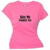 Kiss My Country Ass T-Shirt Southern Girls Message Tee, Redneck Woman, Funny Quotes, Attitude Sayings