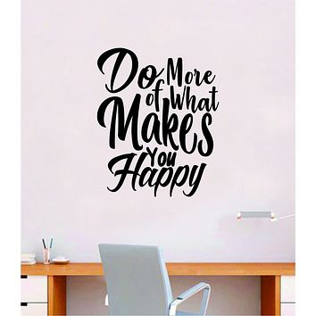 Do More of What Makes You Happy V4 Quote Decal Sticker Wall Vinyl Decor Room Bedroom Cute Nursery Good Vibes Positive Happiness Smile Girls Teen School