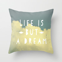 Life Is But A Dream  Throw Pillow by Rachel Burbee