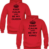 KEEP CALM AND BE MY QUEEN AND KING  LOVE DESIGNED Couple Hoodie
