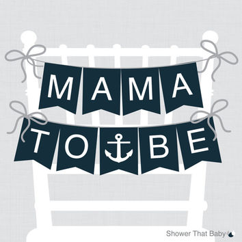 "Nautical Baby Shower Chair Banner ""Mama To Be"" Mom To Be Sign Dad to Be Sign - Printable - Nautical Girl Nautical Boy"