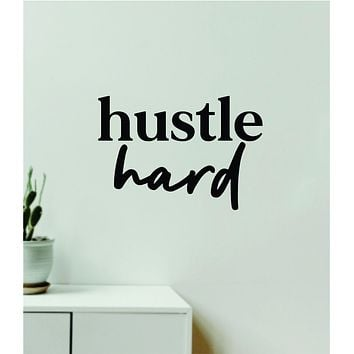 Hustle Hard Decal Sticker Quote Wall Vinyl Art Wall Bedroom Room Home Decor Inspirational Teen Girls Motivational Gym Fitness Lift Sports