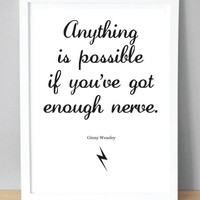 Harry Potter print with Ginny Weasley quote - 'Anything is possible if you've got enough nerve.' (148x210 mm) A5