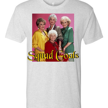 Squad Goals Golden Girls Tshirt