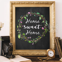Home sweet home printable wall art / flower prints / wall decor / quote art / home decorations / wall quotes / quote prints / framed quotes