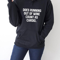 Does running out of wine count as cardio Hoodies with funny quotes sarcastic humor  blogs blogger girly popular hoody sweaters fashion cool