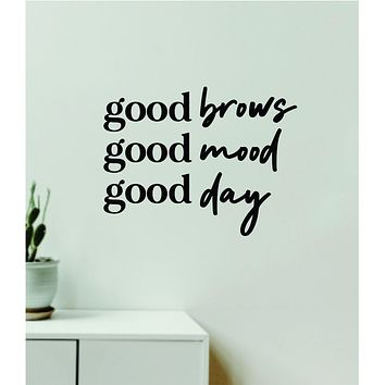 Good Brows Mood Day V2 Decal Sticker Quote Wall Vinyl Art Wall Bedroom Room Home Decor Inspirational Teen Girls Make Up Beauty Lashes