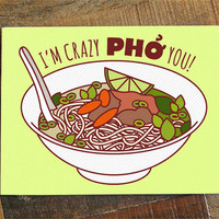 """Funny I Love You Card """"Crazy Pho You"""" - Pho Soup Greeting Card, Pun Card, Foodie gifts, Anniversary Card, Valentine's Day Card, Nerdy Card"""