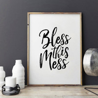 BLESS THIS MESS.Funny Print,Kids Room Decor,Nursery Decor,Bedroom Wall Art,Quote Prints,Typography Print,Home Decor,Black And White,Instant