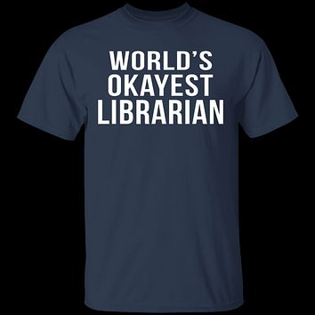 World's Okayest Librarian T-Shirt