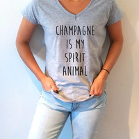 Champage is my spirit animal V-Neck T-shirt ultra soft for womens Tumblr T-shirt Sassy and Funny Girl T-shirt funny slogan gift to girl