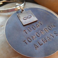 Today Tomorrow Always hand stamped key chain mens valentines day gift ideas