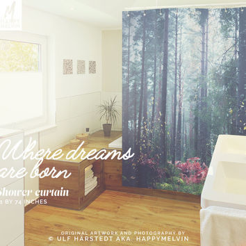 Where dreams are born  - Shower curtain - Bathroom decor - Home decor - Original - Adventure - Wanderlust - Nature - Curtains - Forests.