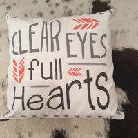 Clear Eyes, Full Heart Quote Pillow