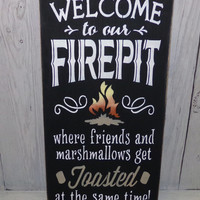 Medium Size, Welcome To Our Firepit-Where Friends And Marshmallows Get Toasted At The Same Time-Painted Wood Sign-Custom Colors