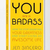 You Are... By Jen Sincero