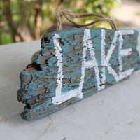Lake Sign , Driftwood Home Decor , Rustic Wood Decoration for the Lake House