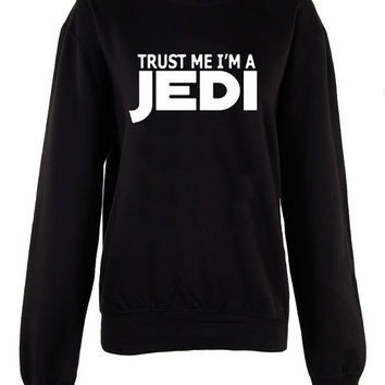 Trust me I'm a JEDI crew neck shirt unisex womens mens ladies  print  sweatshirt STAR WARS Harry Potter