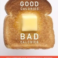 Good Calories, Bad Calories: Challenging the Conventional Wisdom on Diet, Weight Control, and Disease Hardcover – Deckle Edge, September 25, 2007