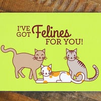 """Funny Love Card """"I've got Felines for you!"""" - cute pun card, cat lover card, cat card, greeting cards, cute cat illustration, romantic card"""