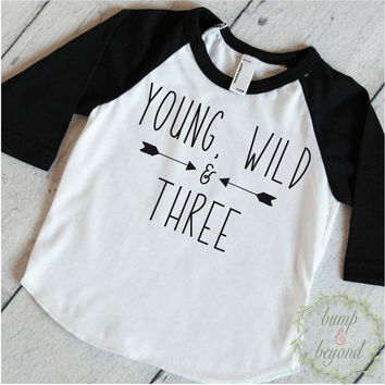 Young Wild and Three Shirt Boy 3rd Birthday Shirt Boy Birthday Gift 195
