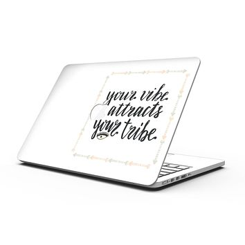 Your Vibe Attracts Your Tribe - MacBook Pro with Retina Display Full-Coverage Skin Kit