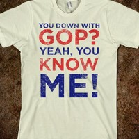 You Down With GOP - Right Wing Shirts