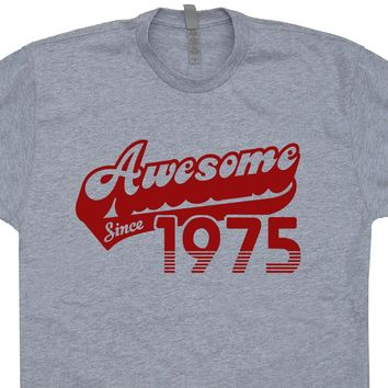 Awesome Since 1975 T Shirt 40th Birthday T Shirt