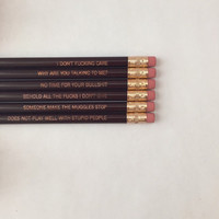 Misanthropic musings pencil set 6 dark brown engraved pencils. MATURE swears. No time for your bs. Make the muggles stop