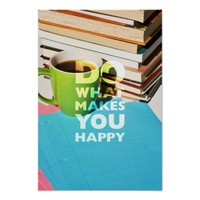 Do What Makes You Happy, Coffee, books, and paper Poster