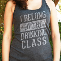 I Belong to the Drinking Class | Women's Tank Top