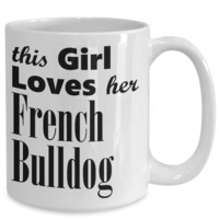 French Bulldog - 15oz Mug