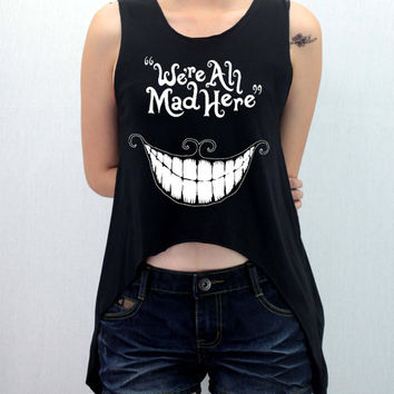 We're All Mad Here Cheshire Cat Alice in Wonderland Shirt Softly/Lightly Crop Top Midriff Mid Driff Belly Shirt Women - silk screen
