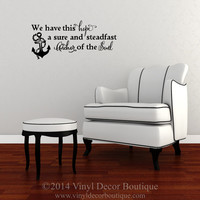 We have this Hope sure and steadfast anchor of the soul Wall Art, Wall Decal, Vinyl Decal, Vinyl Wall art Anchor Hope Soul