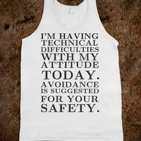 TECHNICAL DIFFICULTIES WITH MY ATTITUDE TODAY TANK TOP TEE T SHIRT