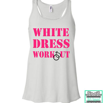 White Dress Workout - Fit Bride - Workout Tank - Wedding Workout - Wedding - Bride Tank - Bride - Ladies Flowy Tank Top