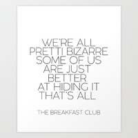 Classic Film Quote,THE BREAKFAST CLUB,Typography Poster,Wall Art,All Pretty Bizarre Art Print by MichelTypography