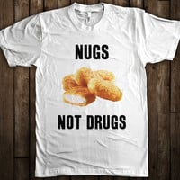 Nugs Not Drugs Funny Graphic T-Shirt